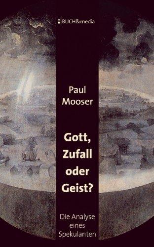 Gott, Zufall oder Geist?: Die Analyse eines Spekulanten