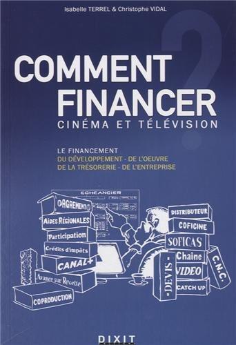 Comment financer : cinéma et télévision par Isabelle Terrel