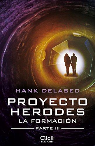 Proyecto Herodes. La Formación. Parte III