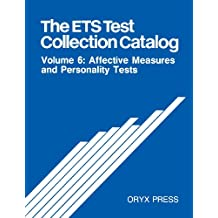 The Ets Test Collection Catalog: Volume 6: Affective Measures and Personality Tests