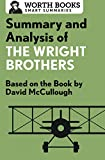 Summary and Analysis of The Wright Brothers: Based on the Book by David McCullough (Smart Summaries)