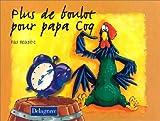 """Afficher """"Plus de boulot pour papa Coq"""""""