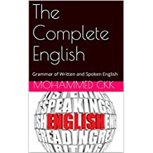 The Complete English: Grammar of Written and Spoken English (English Edition)