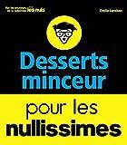 Desserts minceur pour les nullissimes - Format Kindle - 9782412025321 - 3,99 €