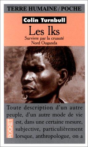 Les Iks : Survivre par la cruauté Nord Ouganda