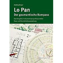 Lo Pan - Der geomantische Kompass: Das Feng-Shui-Instrument zur professionellen Haus- und Grundstücksauswertung