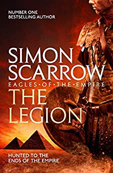 The Legion (Eagles of the Empire 10): Cato & Macro: Book 10 by [Scarrow, Simon]