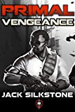 Image de PRIMAL Vengeance (A PRIMAL Action Thriller Book 3) (The PRIMAL Series)
