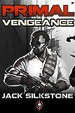 Image de PRIMAL Vengeance (A PRIMAL Action Thriller Book 3) (The PRIMAL Series)