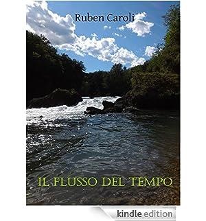 Il Flusso del Tempo [Edizione Kindle]