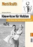 Know-how für Helden - Wie Mann alle Katastrophen meistert - Wolfgang Melcher