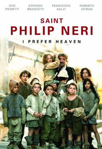 Saint Philip Neri: I Prefer Heaven (Philip Saint Neri)