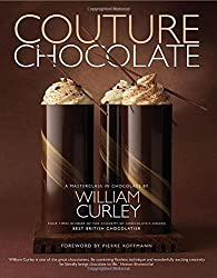 Couture Chocolate: A Masterclass in Chocolate by William Curley (25-Oct-2011) Hardcover