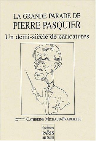 La Grande parade de Pierre Pasquier : Un demi-siècle de caricatures par Catherine Michaud-Pradeilles