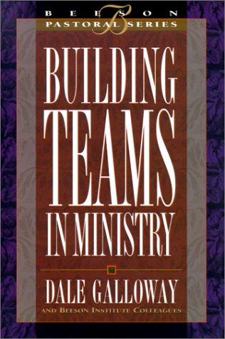 Building Teams in Ministry (Beeson Pastoral Series) por Dale E. Galloway