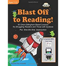 Blast Off to Reading! Rev. C, Ages 7-13: 50 Orton-Gillingham Based Lessons for Struggling Readers and Those With Dyslexia