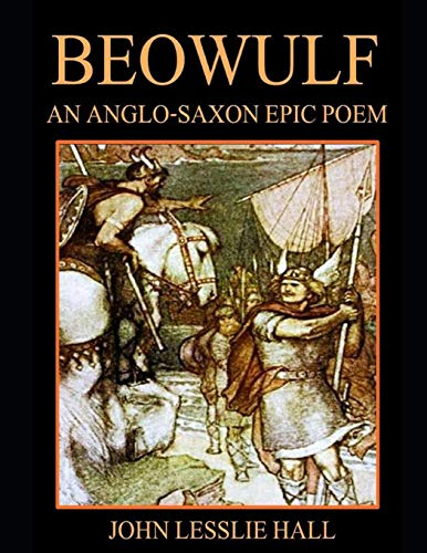 Beowulf - An Anglo-Saxon Epic Poem (Annotated): Translated from the Heyne-Socin Text por Ph. D. (J H. U. ). Lesslie Hall