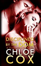 Disciplined by the Dom (Club Volare) (Volume 3) by Chloe Cox (2013-02-21)