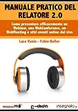Manuale pratico del Relatore 2.0 (Webinar Academy Vol. 1)