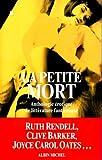 La Petite Mort : Anthologie érotique de littérature fantastique