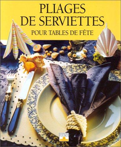 PLIAGE DE SERVIETTES POUR TABLES DE FETE par Marianne Muller, Ota Mikolasek