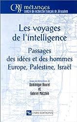 Les voyages de l'intelligence : Passages des idées et des hommes, Europe, Palestine, Israël