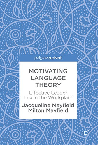 Motivating Language Theory: Effective Leader Talk in the Workplace (English Edition)