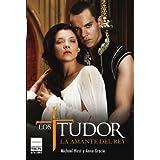 Los Tudor. La amante del Rey (Narrativa (atico Libros))