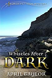 Whistles After Dark: A Georgia Pattison introductory novella (The Georgia Pattison Mysteries Book 1)