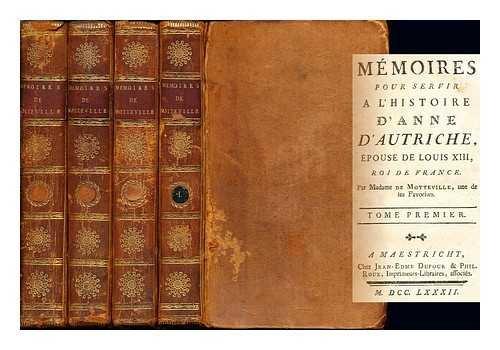 Mémoires pour servir a l'histoire d'Anne d'Autriche, épouse de Louis XIII, roi de France / Par Madame de Motteville, une de ses favorite: tome cinquieme