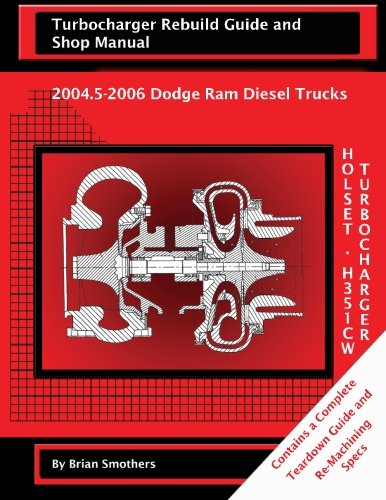 holset-he351cw-turbocharger-turbocharger-rebuild-guide-and-shop-manual-20045-2006-dodge-ram-diesel-t
