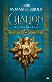 Paladin des âmes: Chalion, T2 (French Edition)