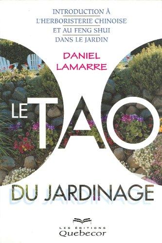 Le tao du jardinage par Daniel Lamarre