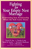 Fighting for Your Empty Nest Marriage: Reinventing Your Relationship When the Kids Leave Home (JOSSEY BASS PSYCHOLOGY SERIES)