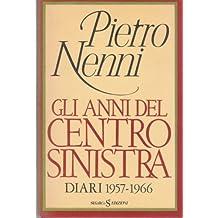 Gli anni del Centro Sinistra diari 1957-1966