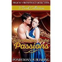 Scandalous Duke Passions: Regency Romance Collection (English Edition)