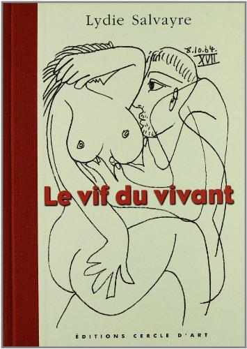 Le Vif du vivant : Picasso carnet de 1964 par Lydie Salvayre