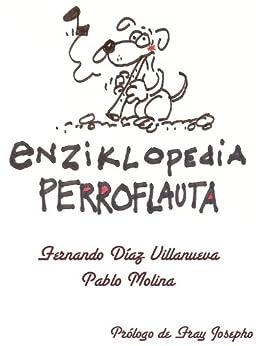Enziklopedia Perroflauta de [Molina, Pablo, Díaz Villanueva, Fernando ]