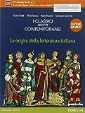 Classici nostri contemporanei. Origini letteratura italiana. Ediz. arancio. Per le Scuole superiori. Con e-book. Con espansione online