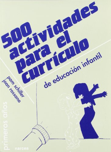 500 actividades para el currículo de Educación Infantil (Primeros Años) por Pam Schiller