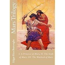 Mars Trilogy: I. A Princess of Mars, II. The Gods of Mars, III. The Warlord of Mars