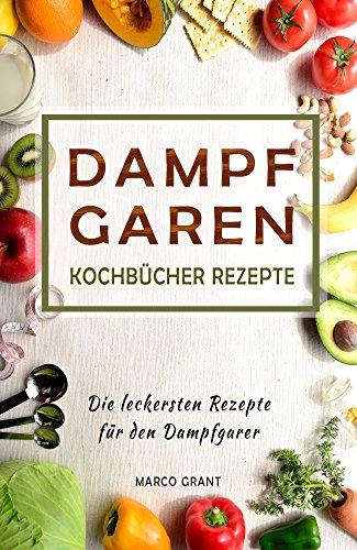 Dampfgaren Kochbücher Rezepte Die leckersten Rezepte für den Dampfgarer