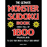 The Ultimate Monster Sudoku Book Chock Full Of 1800 Puzzles To Give Your Brain A Really Good Workout. Very Hard Edition: Brain Gym Series Book