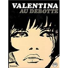 Valentina - 3 : Valentina au débotté
