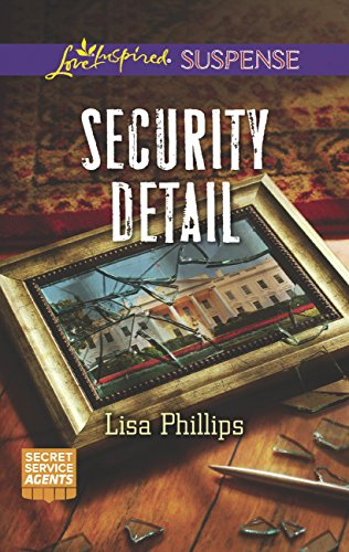 Security Detail (Mills & Boon Love Inspired Suspense) (Secret Service Agents, Book 1) (English Edition)