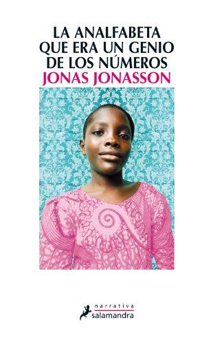 La analfabeta que era un genio de los números (Narrativa) por Jonas Jonasson