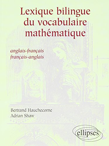 Lexique bilingue du vocabulaire mathematique anglais-français français-anglais