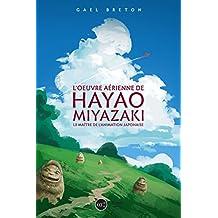 L'oeuvre de Hayao Miyazaki: Le maître de l'animation japonaise
