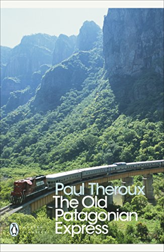 The Old Patagonian Express: By Train Through the Americas (Penguin Modern Classics) (English Edition)