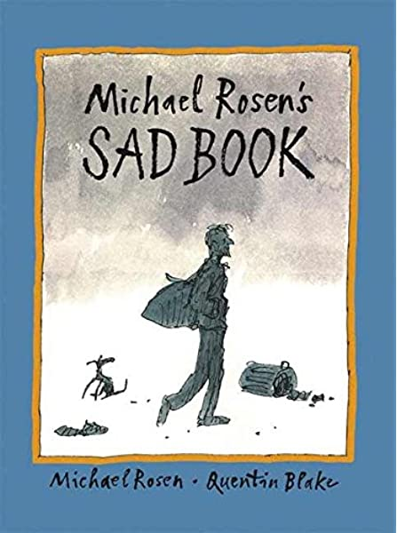Michael Rosen S Sad Book Amazon Co Uk Rosen Michael Blake Quentin Books